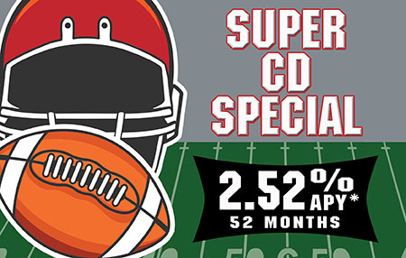 Super Bowl Super CD special - 52 Months 2.52% APY*